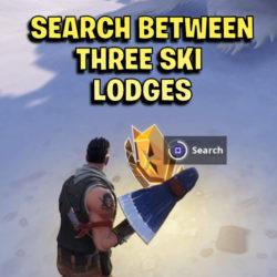 search between three ski lodges fortnite