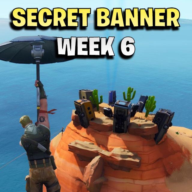 secret banner week 6 fortnite season 7 games garage - fortnite s8 week 6 banner