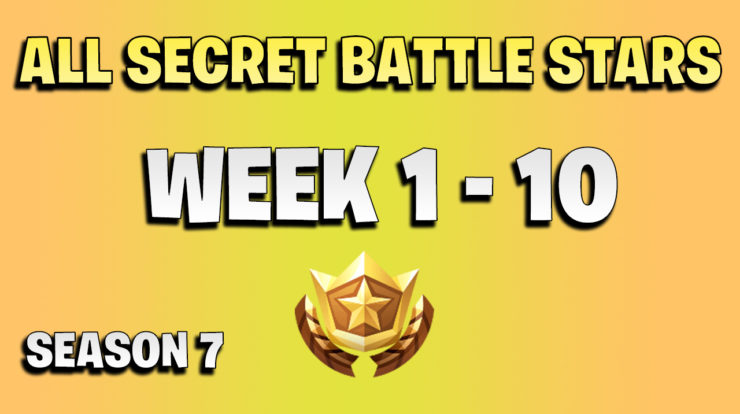 ALL Fortnite season 7 Secret Battle Star Locations week 1 to 10 - Season 7