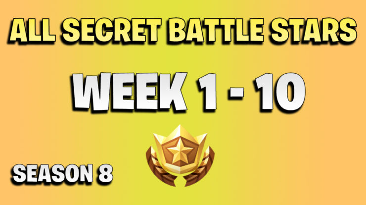 All secret battle stars week 1 to 10 - Fortnite season 8