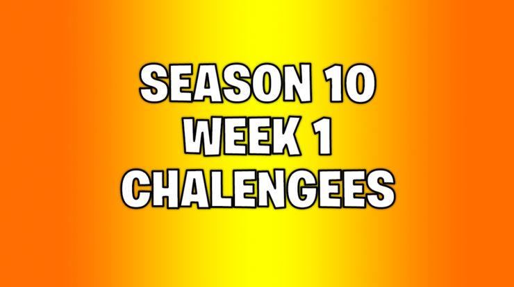 Fortnite season 10 week 1 challenges