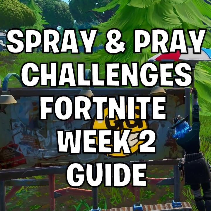 All Fortnite week 2 challenges guide - Spray and pray Season X