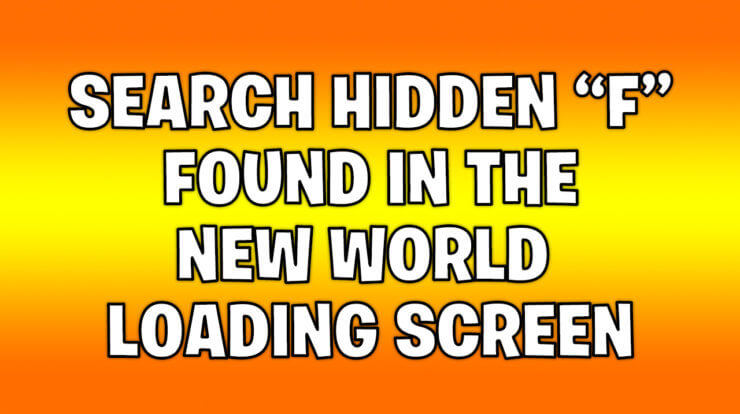 search hidden f in the new world loading screen