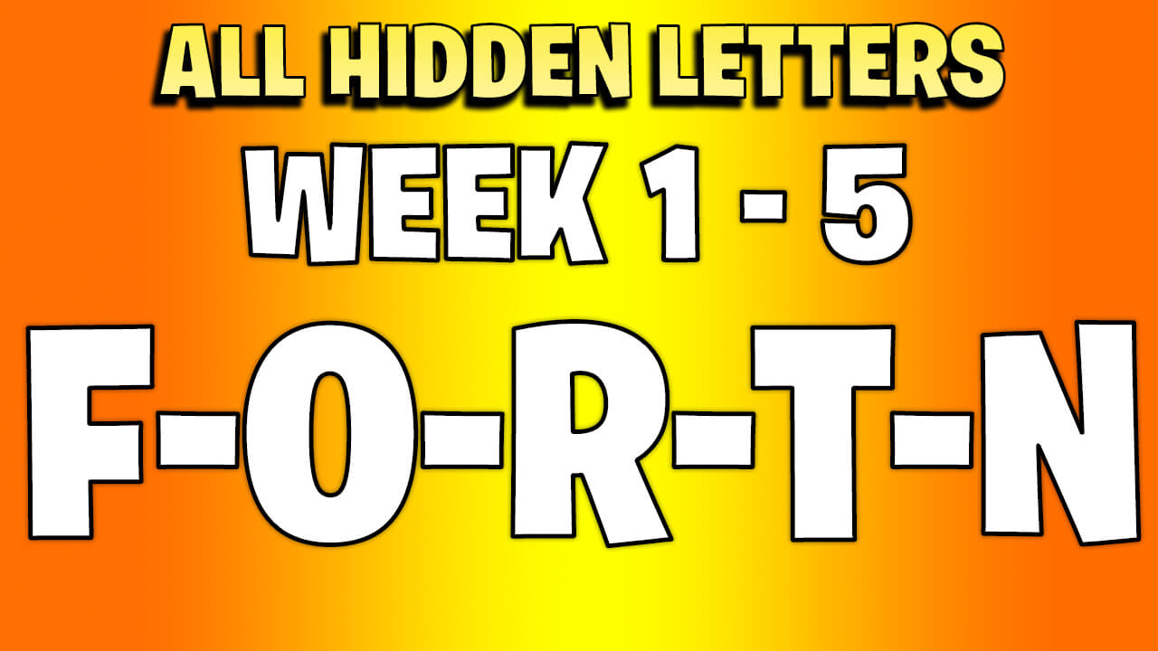 All Fortnite hidden letters week 1 to 5 - Games Garage