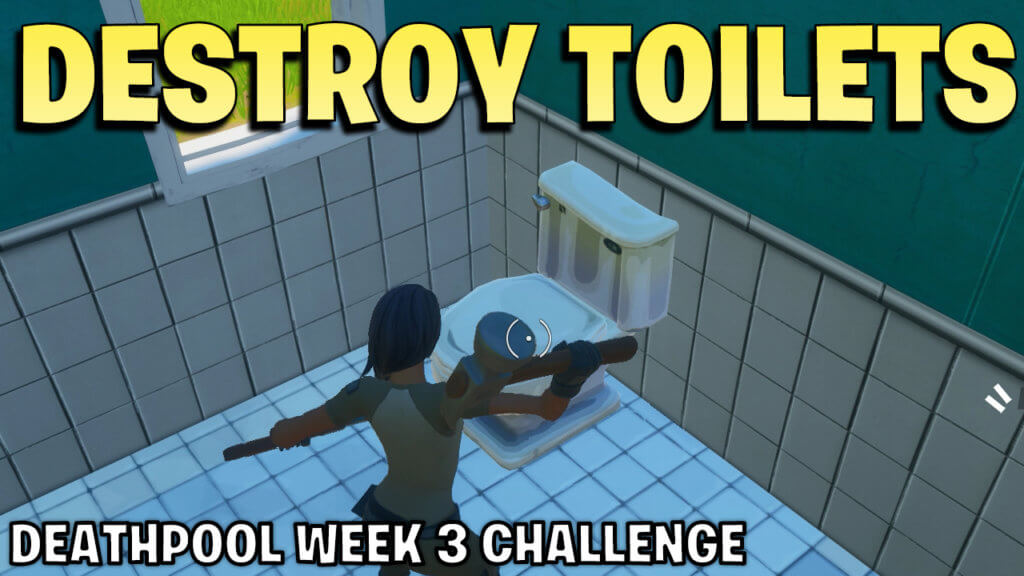 Destroy toilets - all locations deathpool week 3 challenge