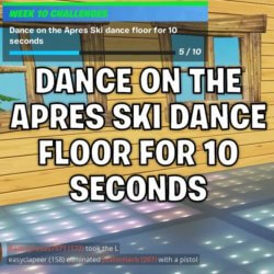 dance on the apres ski dance floor for 10 seconds - fortnite